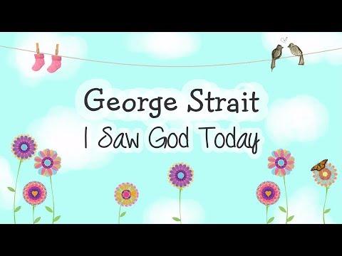 George Strait - I Saw God Today (Lyric Video)