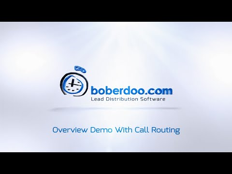 boberdoo.com Overview Demo With Call Routing Software