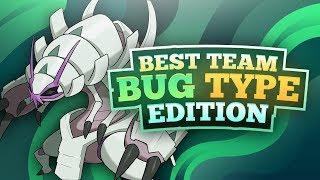 Best Team Bug Type Edition