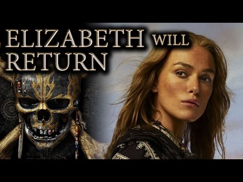 Elizabeth Will Return - Pirates of The Caribbean Dead Men Tell No Tales THEORY