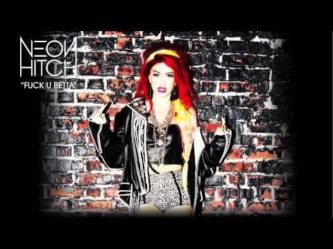 Neon Hitch - Fuck U Betta [Audio]