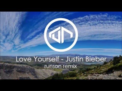 Love Yourself (runson House Remix) - Justin Bieber