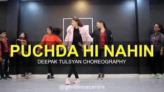 PUCHDA HI NAHIN - Dance Cover| Neha Kakkar | Deepak Tulsyan Choreography | G M Dance