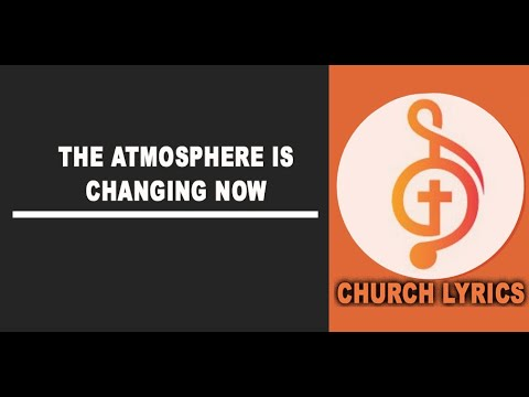The atmosphere is changing now