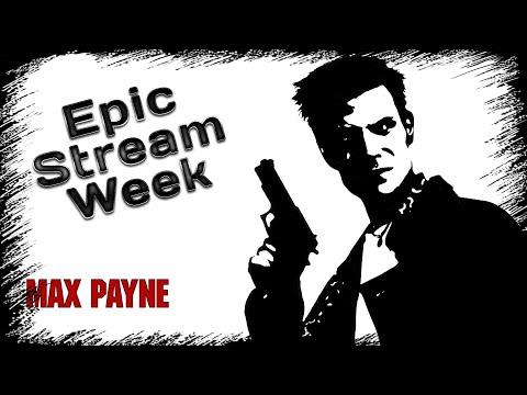 Смотреть прохождение игры EPIC STREAM WEEK | MAY 2020 | Day 3: Max Payne | Igorelli