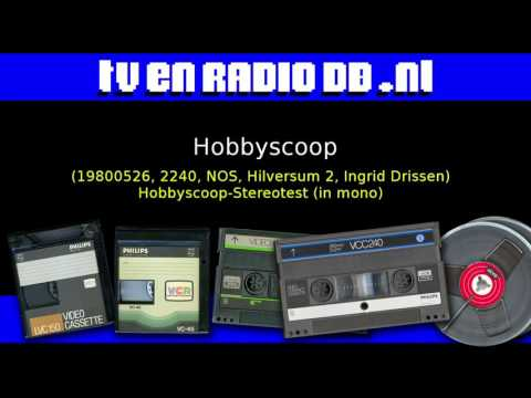 Radio: Hobbyscoop (19800526, 2240, NOS, Hilversum 2, Ingrid Drissen) - Hobbyscoop-Stereotest (mono)