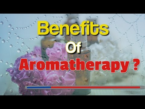 Benefits Of Aromatherapy