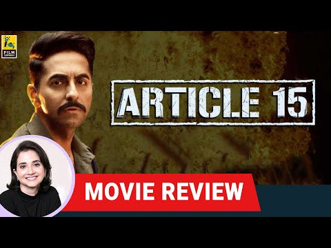 Article 15 Bollywood Movie Review By Anupama Chopra | Ayushmann Khurrana | Anubhav Sinha