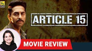 Article 15 Bollywood Movie Review by Anupama Chopra | Ayushmann Khurrana | Anubhav Sinha