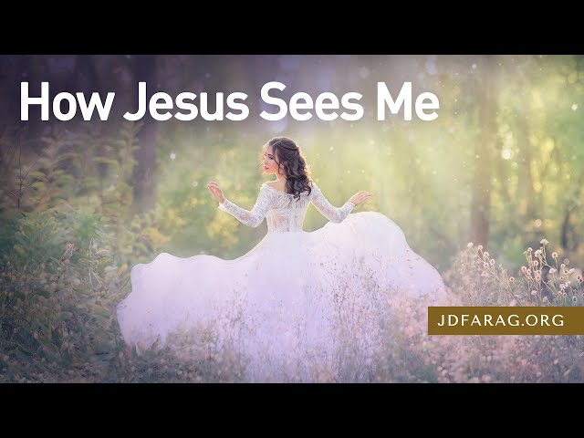 How Jesus Sees Me, Song of Solomon 7 – January 14th, 2021