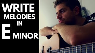 How To Write a Melody in E minor ... for BEGINNERS | Fingerstyle Guitar Lesson