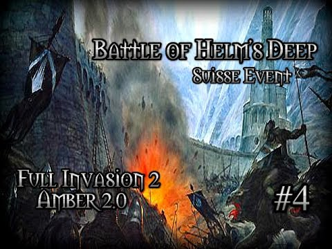 Full Invasion 2: Amber 2.0 #4 | Battle of Helm's Deep 01.07.17