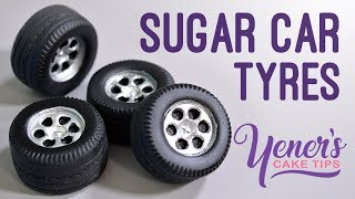 EASY SUGAR CAR TYRES Tutorial | Yeners Cake Tips with Serdar Yener form Yeners Way