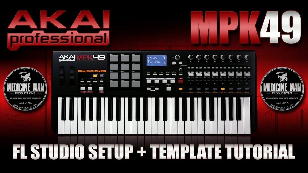 Akai MPK49 & FL Studio Setup + Template Tutorial
