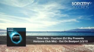 Time Axis – Yourizon (DJ Shy Presents Horizons Club Mix)