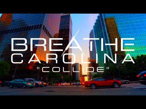Breathe Carolina - Collide (Stream)