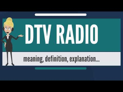 What is DTV RADIO? What does DTV RADIO mean? DTV RADIO meaning, definition & explanation