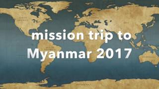 Mission trip to India and Myanmar