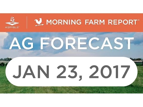 Morning Farm Report Weekly Ag Forecast - Jan 23, 2017