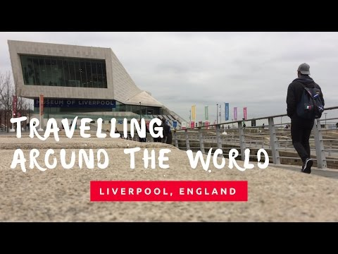 Travelling around The World - Liverpool