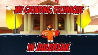 Roblox - My Grinding Technique in Jailbreak