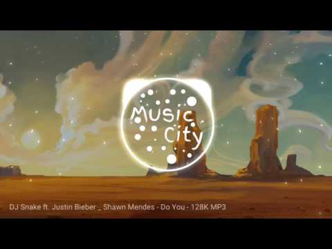 DJ Snake ft. Justin Bieber & Shawn Mendes - Do You Right Mp3