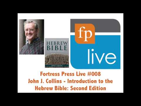 Fortress Press Live 008: John J. Collins – Introduction to the Hebrew Bible: Second Edition