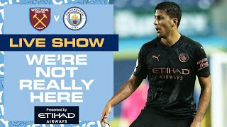 "LIVE | WEST HAM v MAN CITY | WE""RE NOT REALLY HERE"