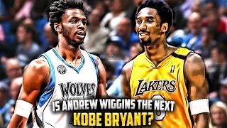 Is Andrew Wiggins The NEXT Kobe Bryant?