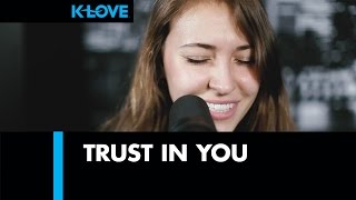 """K-LOVE - Lauren Daigle """"Trust In You"""" LIVE"""