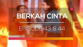 Berkah Cinta - Recap   Episode 43 dan 44