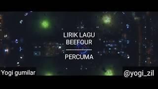 LIRIK LAGU PERCUMA - BEEFOUR