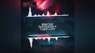 Marcus Schossow x Cape Lion - Red Lights (HQ Audio)