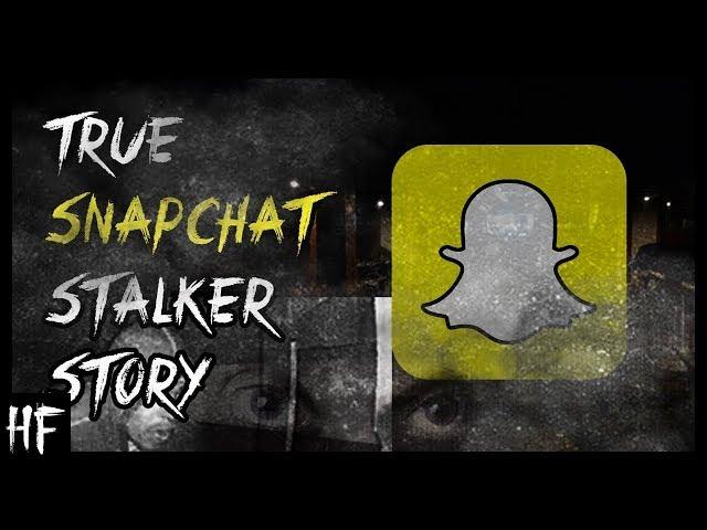 True Snapchat Stalker Horror Story