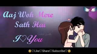 Kal Tak Jiske Sapne Dekhe || Romantic WhatsApp status video || lyrics video