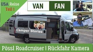 Camper Stories #1 | Kauf eines Pössl Roadcruiser | USA Reise | Rückfahrkamera nachrüsten