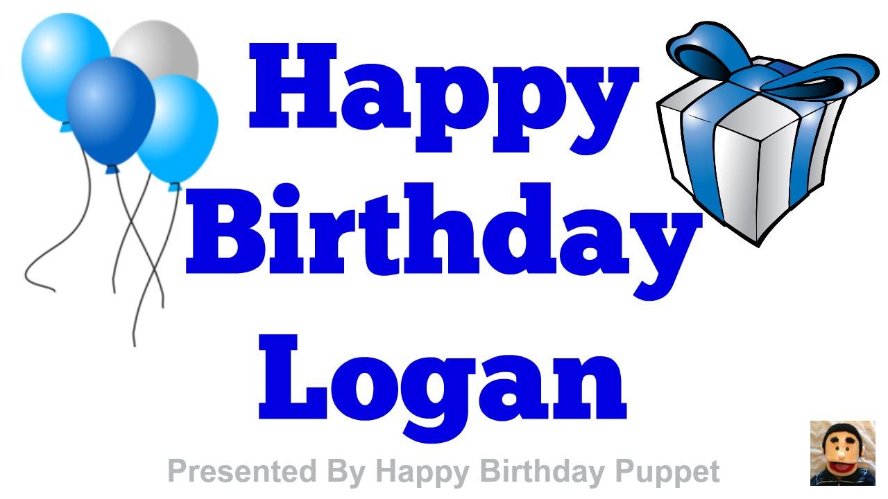 happy birthday logan Happy Birthday Logan   Best Happy Birthday Song Ever   YouTube happy birthday logan