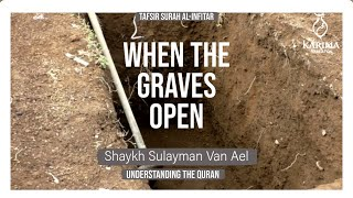 When The Graves Spill Out || Surah Al - Infitar || Understanding The Quran || Shaykh Sulayman