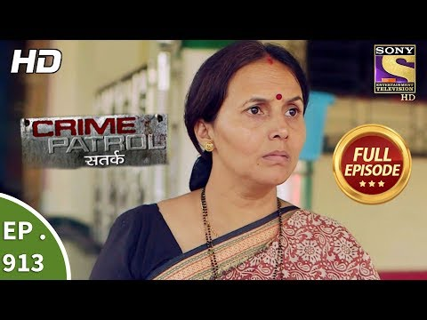 Crime Patrol Satark – Ep 913 – Full Episode – 22nd April, 2018