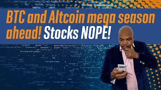 Bitcoin and AltCoin Mega season ahead! Stocks NOPE!