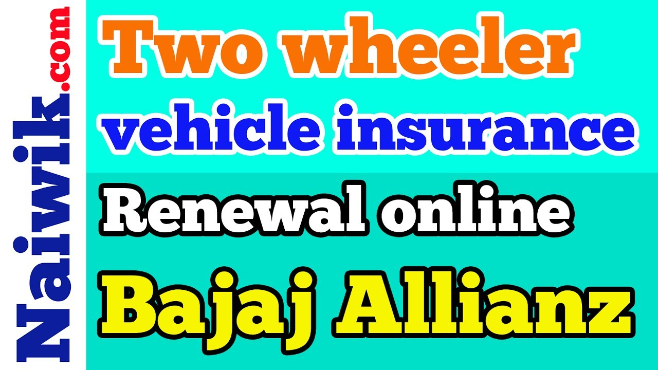Two Wheeler Vehicle Insurance Renewal Online On Bajaj Allianz
