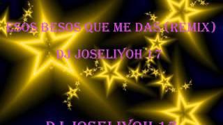 Gambar cover Esos besos que me das- Dj Joseliyoh 17