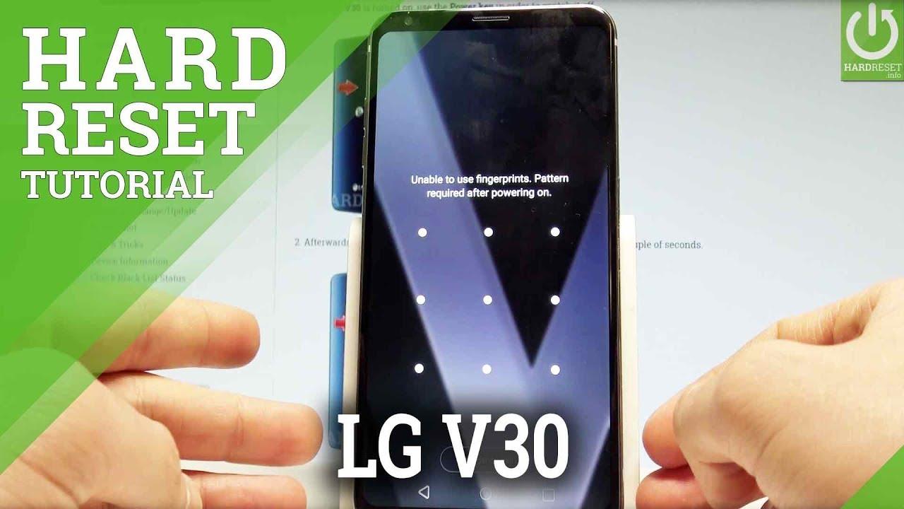 Hard Reset LG V30 - Bypass Screen Lock / Unlock Fingerprint / Format