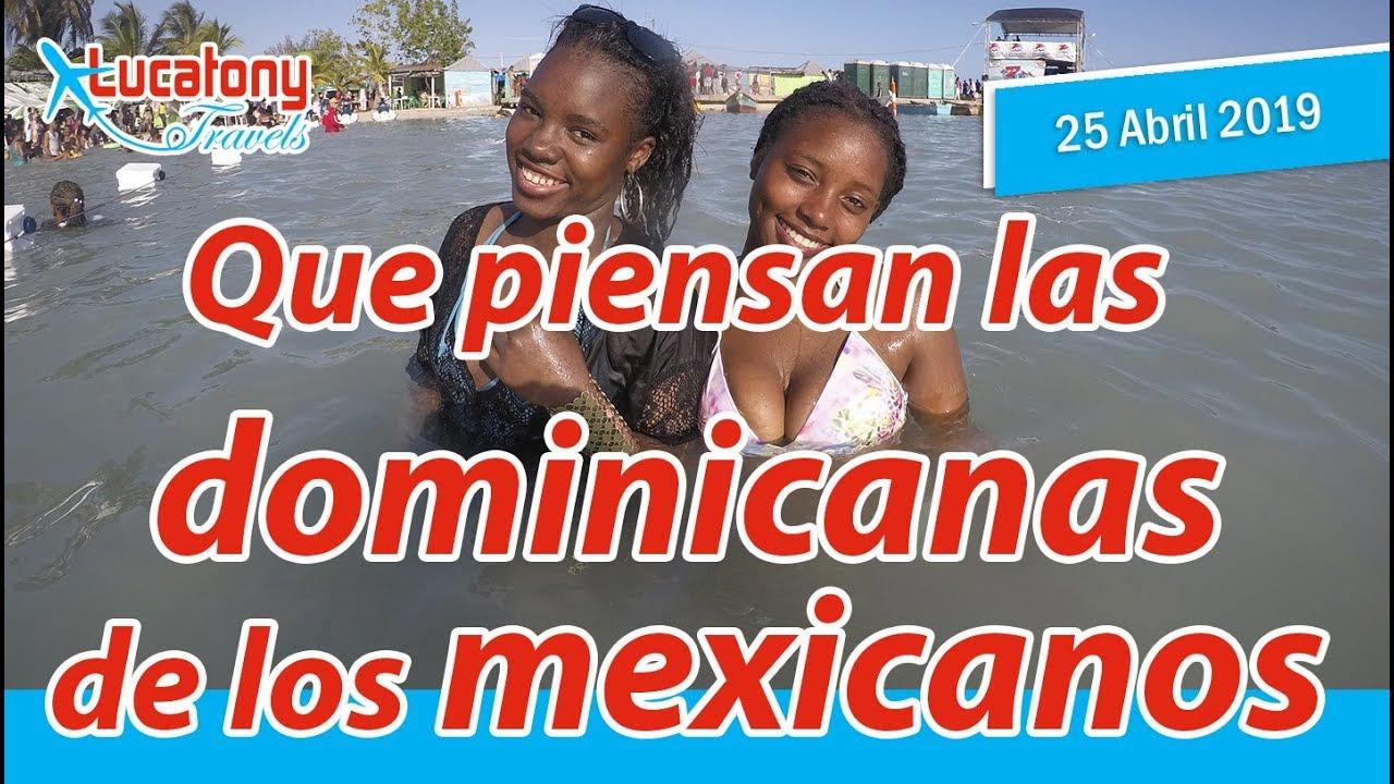 Que piensan las dominicanas de los mexicanos