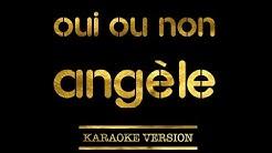 Angèle - Oui ou non (Karaoke Version)