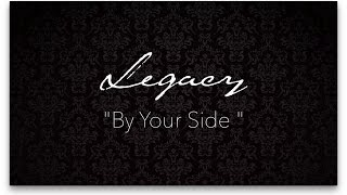 By Your Side - Tenth Avenue North Acappella Cover by Legacy (Lyric Video)