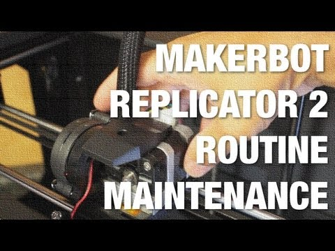 MakerBot Replicator 2 Squeaking And Not Extruding Fixed W/ Routine Maintenance