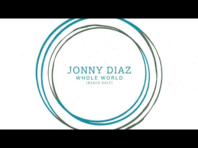 Jonny Diaz - Whole World (Audio Video)