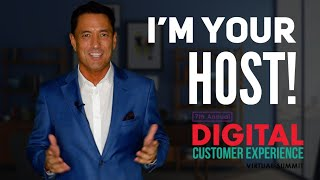 I'm your host for the 7th Annual Digital Customer Experience Summit