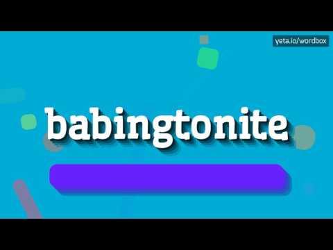 BABINGTONITE - HOW TO PRONOUNCE IT!?
